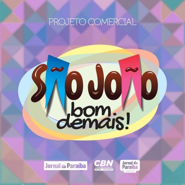 É de domínio público que o São João é a principal manifestação da cultura popular nordestina. Na Paraíba, não poderia ser ...