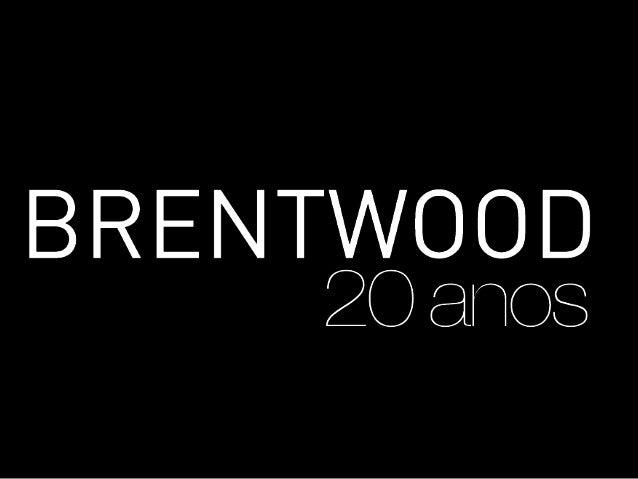 Projetos Brentwood 2014: 1. BWDC – Brentwood Decor Club Programa de Relacionamento com Profissionais 2. Brentwood In – a B...