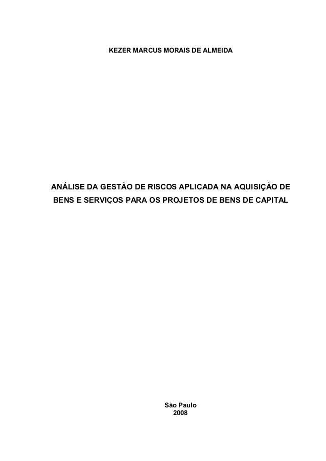 KEZER MARCUS MORAIS DE ALMEIDA ANÁLISE DA GESTÃO DE RISCOS APLICADA NA AQUISIÇÃO DE BENS E SERVIÇOS PARA OS PROJETOS DE BE...