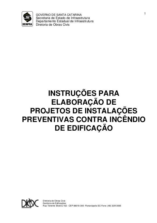 1GOVERNO DE SANTA CATARINA Secretaria de Estado de Infraestrutura Departamento Estadual de Infraestrutura Diretoria de Obr...