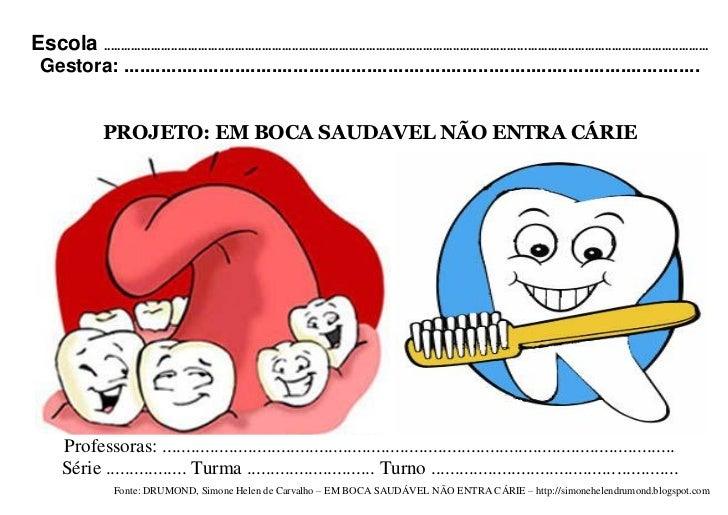 PARTE 3 - Projeto semana dos bons dentes por simone helen drumond