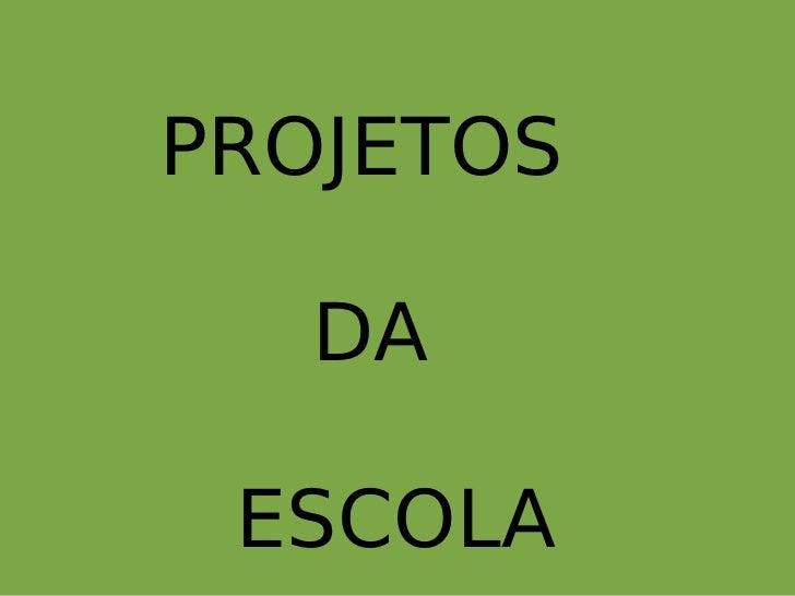 Projetos Escola