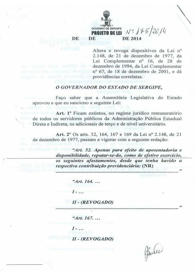 GOVERN:  SERGIPE a » ,  . PIIMETII n¡ m M ~ Í *à* /3121/4' DE DE DE 2014  Altera e revoga dispositivos da Lei n°  2.148, d...