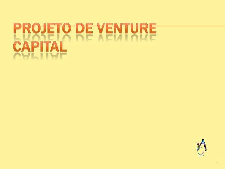 Projeto de Venture Capital<br />1<br />