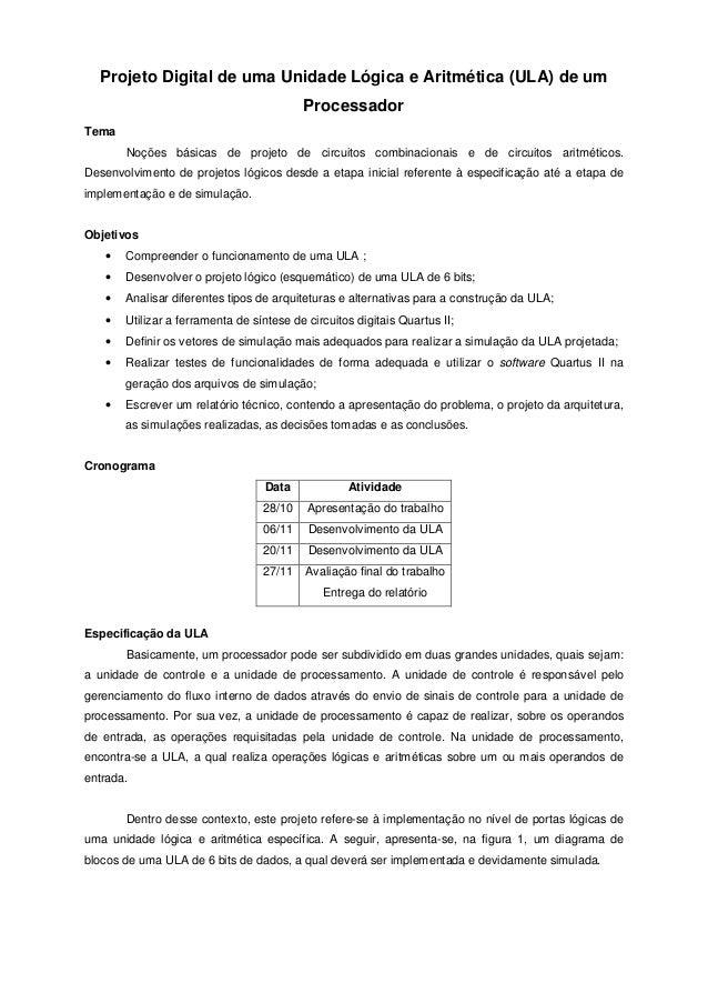 Projeto Digital de uma Unidade Lógica e Aritmética (ULA) de um Processador Tema Noções básicas de projeto de circuitos com...