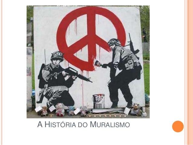 A HISTÓRIA DO MURALISMO
