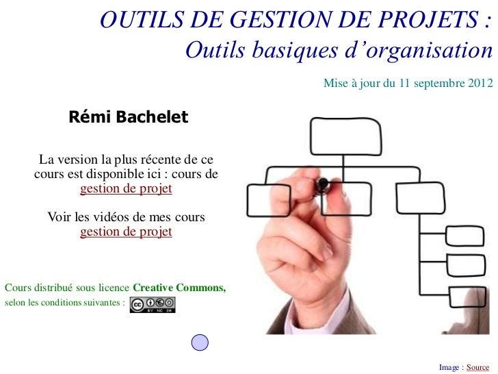 OUTILS DE GESTION DE PROJETS :                               Outils basiques d'organisation                               ...