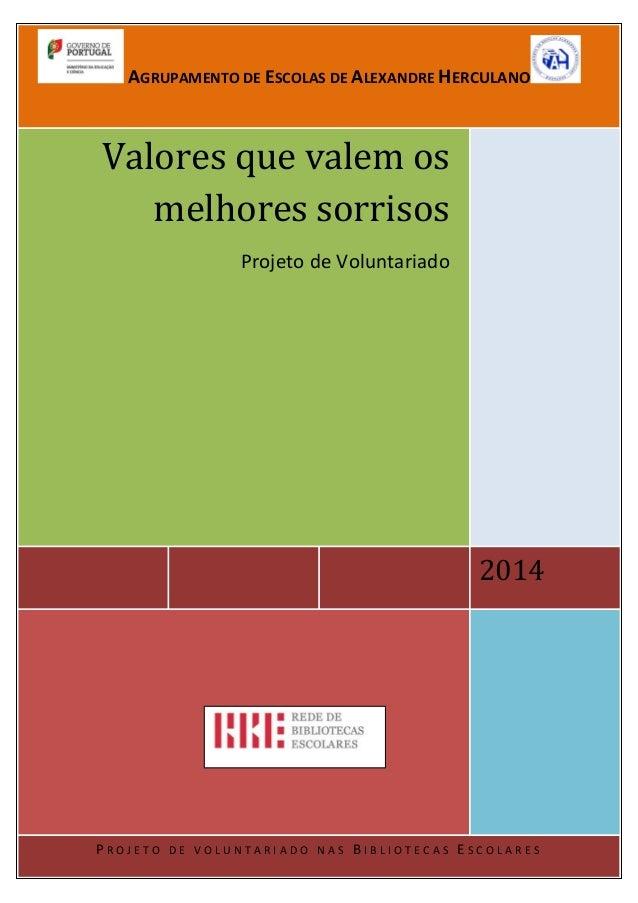 AGRUPAMENTO DE ESCOLAS DE ALEXANDRE HERCULANO AGRUPAMENTO DE ESCOLAS DE ALEXANDRE HERCULANO  Índice  Valores que valem os ...