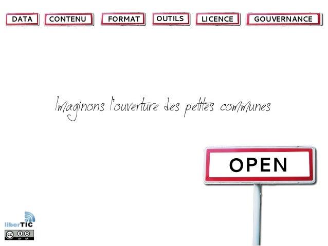 DATA   CONTENU    FORMAT   OUTILS   LICENCE   GOUVERNANCE        Imaginons louverture des petites communes                ...