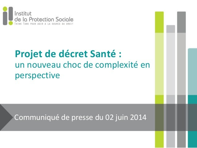 Projet de décret Santé : un nouveau choc de complexité en perspective Communiqué de presse du 02 juin 2014