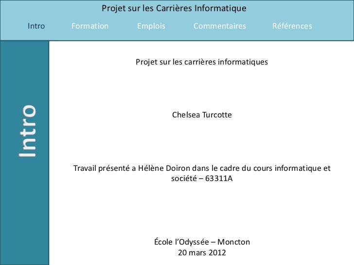 Projet sur les Carrières InformatiqueIntro   Formation        Emplois         Commentaires             Références         ...