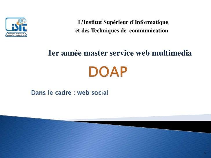 DOAP<br />L'Institut Supérieur d'Informatique <br />et des Techniques de communication <br />1er année master service we...
