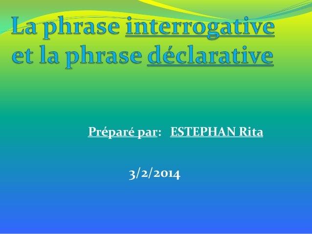 Préparé par: ESTEPHAN Rita  3/2/2014
