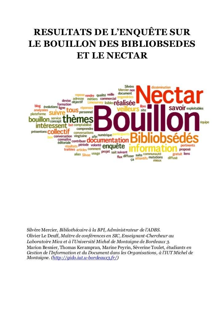 RESULTATS DE L'ENQUÊTE SURLE BOUILLON DES BIBLIOBSEDES        ET LE NECTARSilvère Mercier, Bibliothécaire à la BPI, Admini...