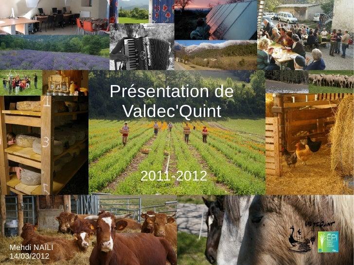 Présentation de               ValdecQuint                 2011-2012Mehdi NAÏLI14/03/2012