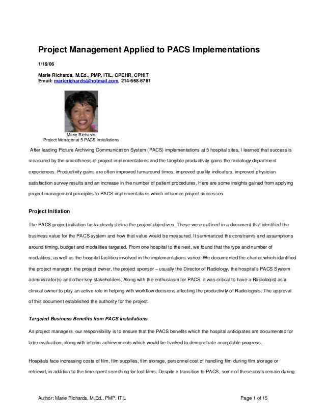 Project Management Applied to PACS Implementations    1/19/06    Marie Richards, M.Ed., PMP, ITIL, CPEHR, CPHIT    Email: ...