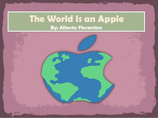 world is an apple by alberto florentino