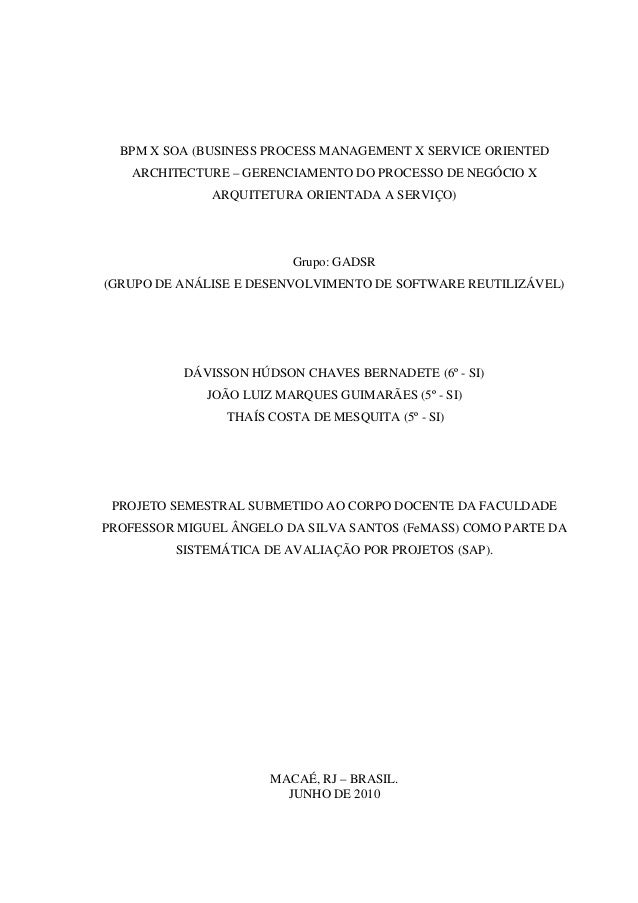 BPM X SOA (BUSINESS PROCESS MANAGEMENT X SERVICE ORIENTED ARCHITECTURE – GERENCIAMENTO DO PROCESSO DE NEGÓCIO X ARQUITETUR...