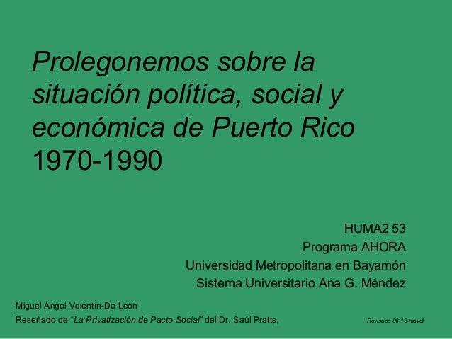 Prolegonemos sobre la situación política, social y económica de puerto rico 1970 1990