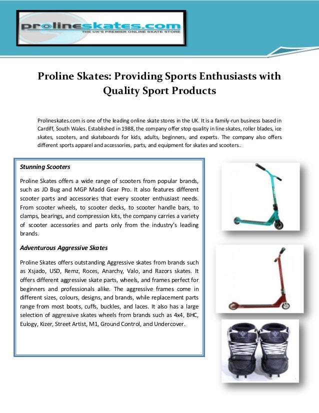Proline Skates: Providing Sports Enthusiasts with Quality Sport Products Prolineskates.com is one of the leading online sk...