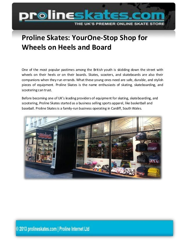 Proline Skates: YourOne-Stop Shop for Wheels on Heels and Board One of the most popular pastimes among the British youth i...