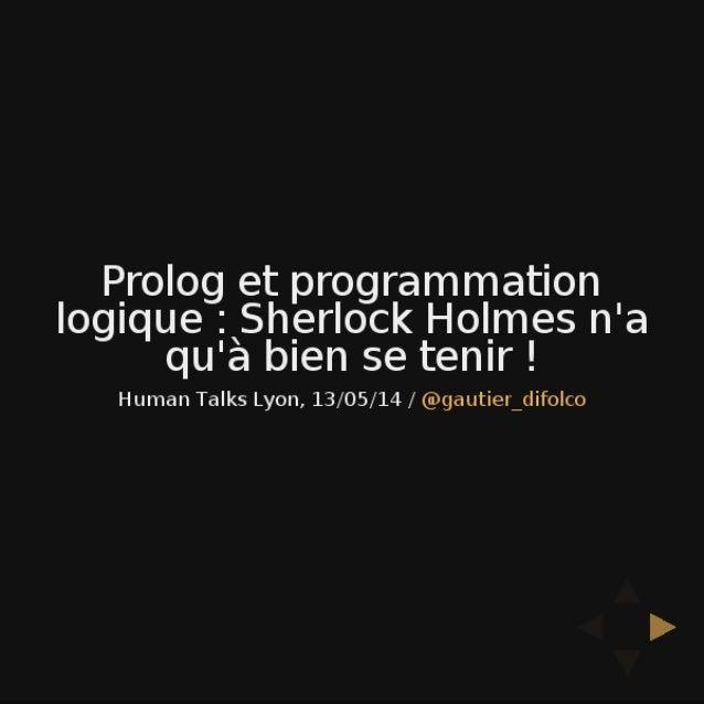 Prolog et programmation logique : sherlock holmes n'a qu'à bien se tenir !