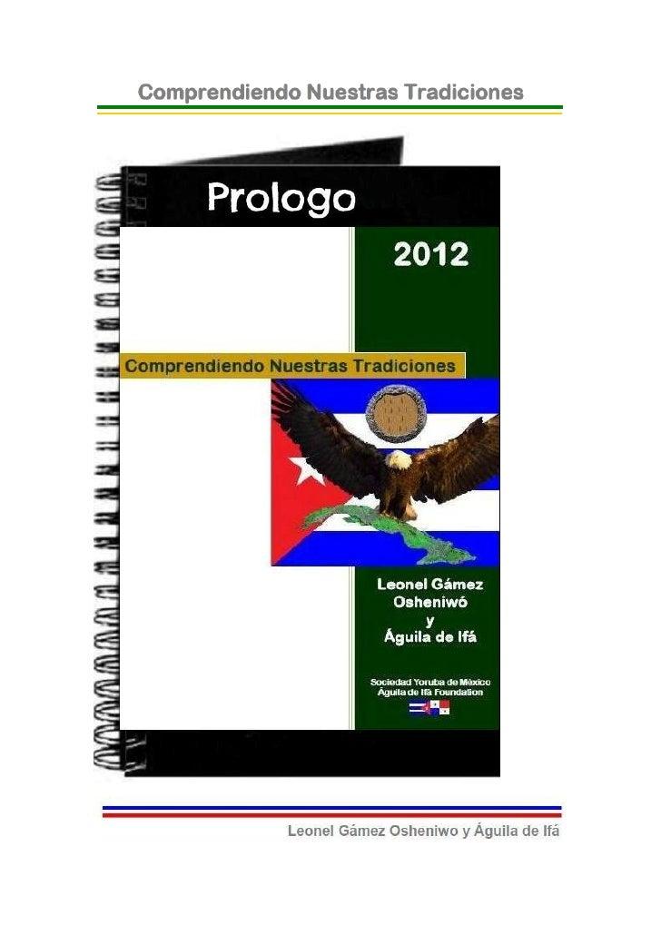 © 2012-BIBLIOTECAS SOCIEDAD YORUBA DE MEXICO Y AGUILADE IFA FOUNDATION- EJEMPLAR GRATUITO-PrólogoNuestra religión es una l...
