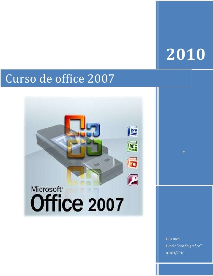 "2010Luis rozoFundir ""diseño grafico""01/03/2010Curso de office 2007<br />-2895602186940right5505450                        ..."