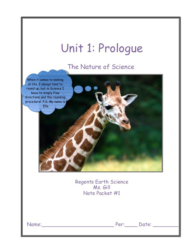 Unit 1: Prologue                              The Nature of Science When it comes to looking  at life, I always tend to ro...
