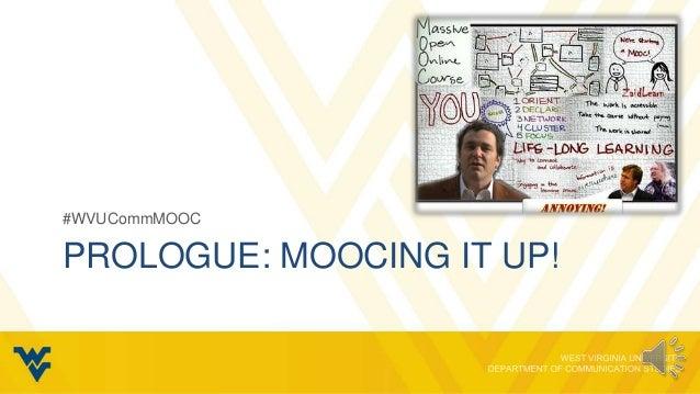 #WVUCommMOOCPROLOGUE: MOOCING IT UP!