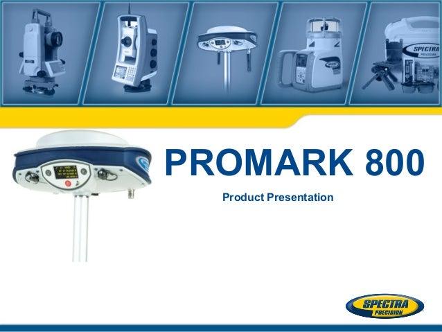 Spectra Precision ProMark 800 product presentation