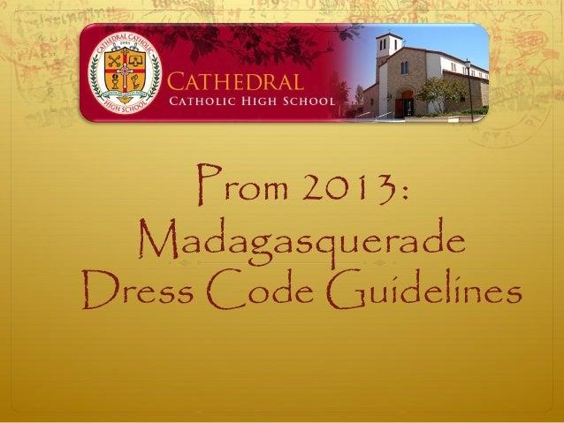 Prom 2013:  MadagasqueradeDress Code Guidelines