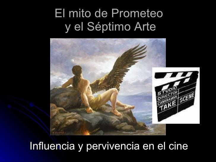 El mito de Prometeo   y el Séptimo Arte  Influencia y pervivencia en el cine