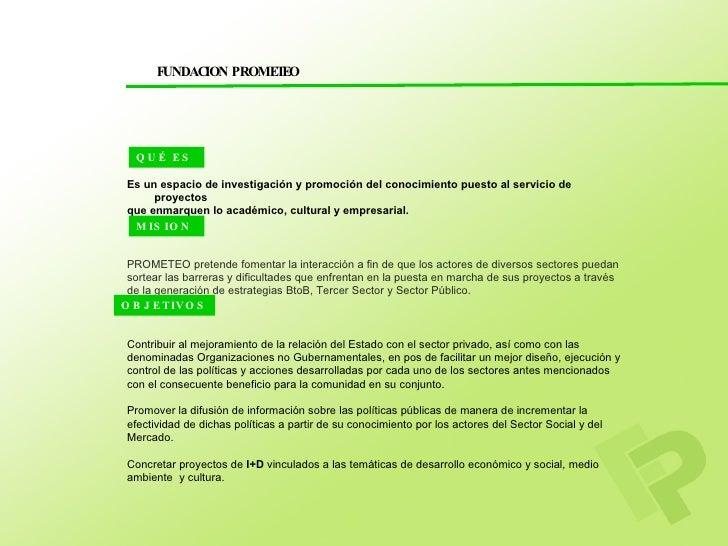 FUNDACION PROME E                       TO       Q U É ES   Es un espacio de investigación y promoción del conocimiento pu...