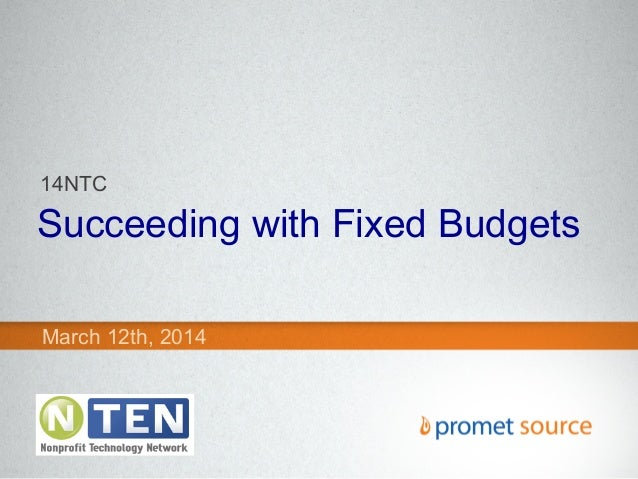 Succeeding with Fixed Budgets March 12th, 2014 14NTC