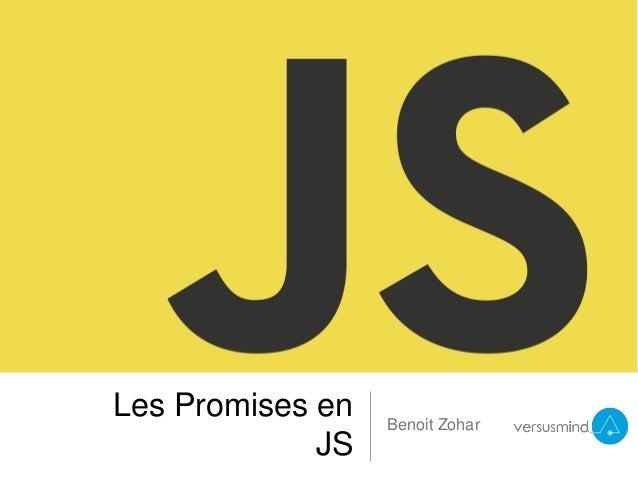 Les Promises en JS Benoit Zohar