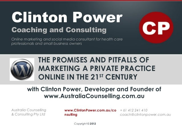 THE PROMISES AND PITFALLS OFMARKETING A PRIVATE PRACTICEONLINE IN THE 21STCENTURYwith Clinton Power, Developer and Founder...