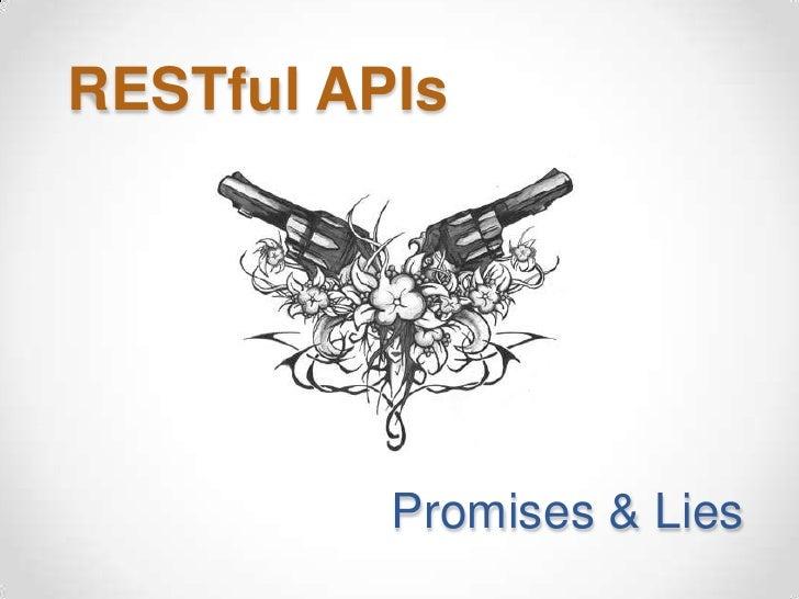 RESTful APIs: Promises & lies