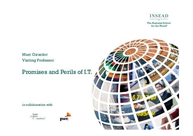 Visiting Professor Marc Girardot   Promises & Perils of I.T.   7/8/13 3:38 PM Slide 1 Promises and Perils of I.T. in colla...