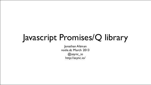 Javascript Promises/Q Library