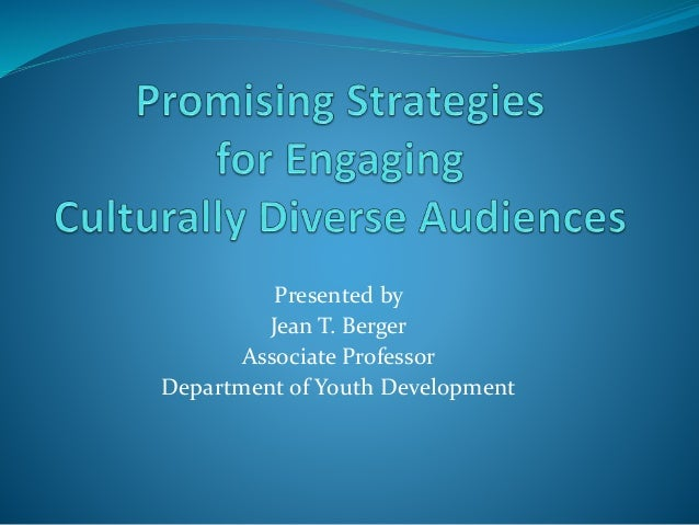 Presented by Jean T. Berger Associate Professor Department of Youth Development