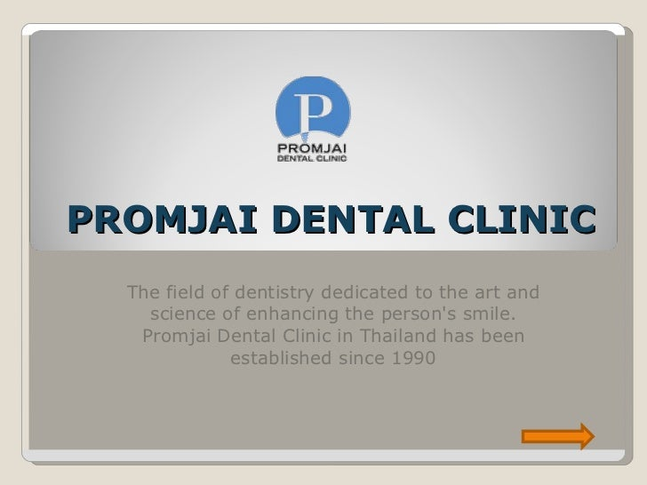 PROMJAI DENTAL CLINIC The field of dentistry dedicated to the art and science of enhancing the person's smile. Promjai Den...