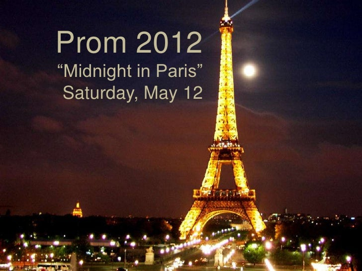 "Prom 2012""Midnight in Paris"" Saturday, May 12"