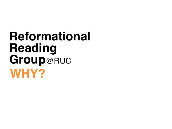 Reformational Reading Group@RUC WHY?