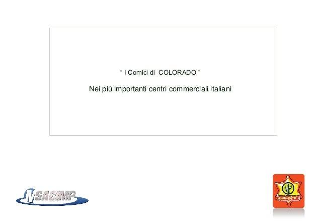 """"""" I Comici di COLORADO """"Nei più importanti centri commerciali italiani"""