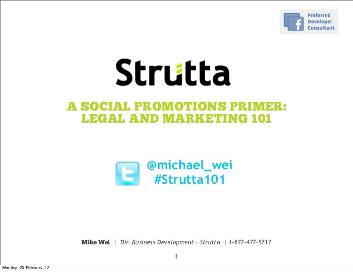 A SOCIAL PROMOTIONS PRIMER:                            LEGAL AND MARKETING 101                                            ...