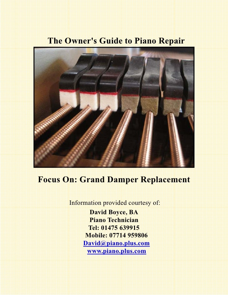 The Owners Guide to Piano RepairFocus On: Grand Damper Replacement       Information provided courtesy of:              Da...