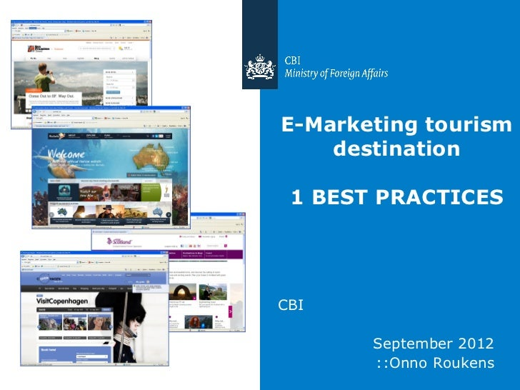 E-Marketing tourism    destination 1 BEST PRACTICESCBI       September 2012       ::Onno Roukens