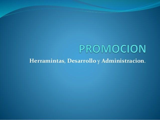Herramintas, Desarrollo y Administracion.