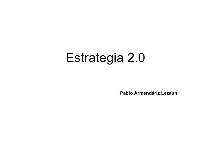Estrategia 2.0 Pablo Armendáriz Lezaun